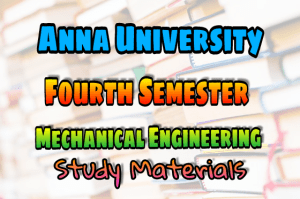 Anna University Mechanical Engineering (ME) Fourth Semester (4th Semester) Syllabus, Lecture Notes