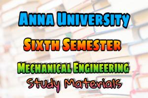 Anna University Mechanical Engineering (ME) Sixth Semester