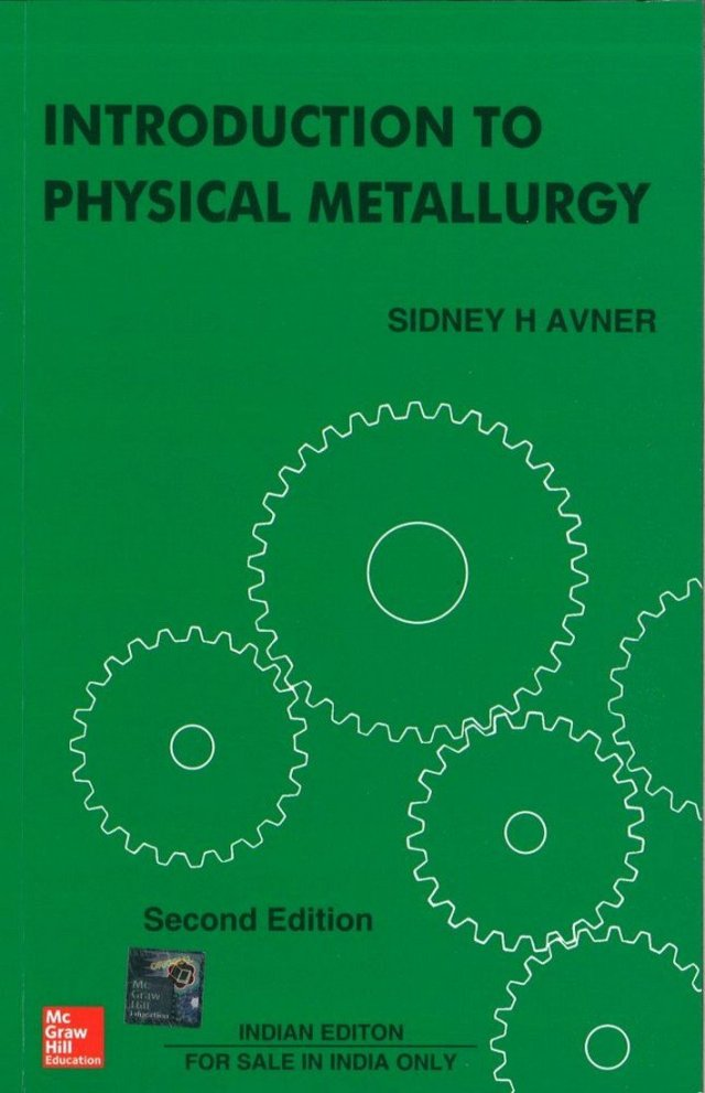 Introduction to physical metallurgy, second edition by sidney.