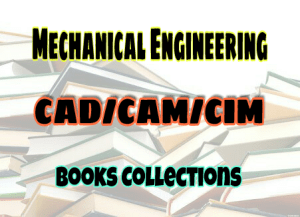 PDF] CAD/CAM/CIM Books Collection Free Download – EasyEngineering