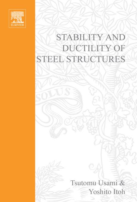 Stability and Ductility of Steel Structures By T. Usami, Y. Itoh
