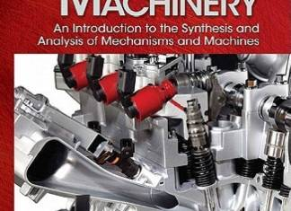 Design of Machinery: An Introduction to the Synthesis and Analysis of Mechanisms and Machines By Robert L. Norton