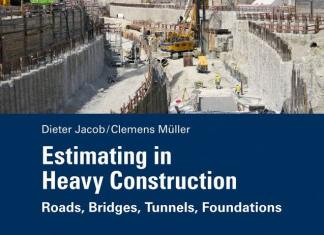 Estimating in Heavy Construction: Roads, Bridges, Tunnels, Foundations By Dieter Jacob,‎ Clemens Müller