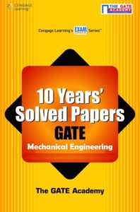 10 Years' Solved Papers GATE Mechanical Engineering By The Gate Academy