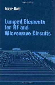 Lumped Elements for RF and Microwave Circuits By Inder Bahl