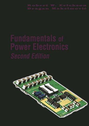 Fundamentals of Power Electronics By Robert W. Erickson, Dragan Maksimovic