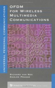 OFDM for Wireless Multimedia Communications By Richard Van Nee,‎ Ramjee Prasad