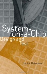 System-on-a-Chip : Design and Test By Rochit Rajsuman