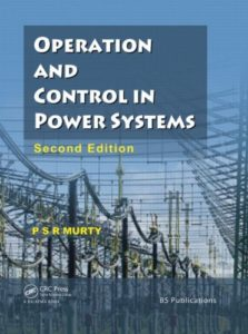 Operation and Control in Power Systems By P.S.R. Murty
