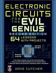 Electronic Circuits for the Evil Genius By Dave Cutcher