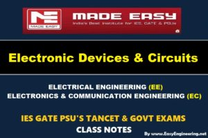 ELECTRONIC DEVICES AND CIRCUITSHandwritten EasyEngineering Team IES GATE PSU's TNPSC TRB TANCET SSC JE AE AEE& GOVT EXAMS Study Materials