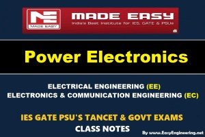 POWER ELECTRONICS Handwritten EasyEngineering Team IES GATE PSU's TNPSC TRB TANCET SSC JE AE AEE & GOVT EXAMS Study Materials