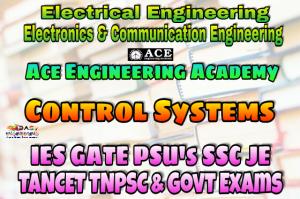 CONTROL SYSTEMSACE Engineering Academy IES GATE PSU's TNPSC TANCET & GOVT EXAMS Study Materials