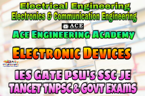 ELECTRONIC DEVICESACE Engineering Academy IES GATE PSU's TNPSC TANCET & GOVT EXAMS Study Materials