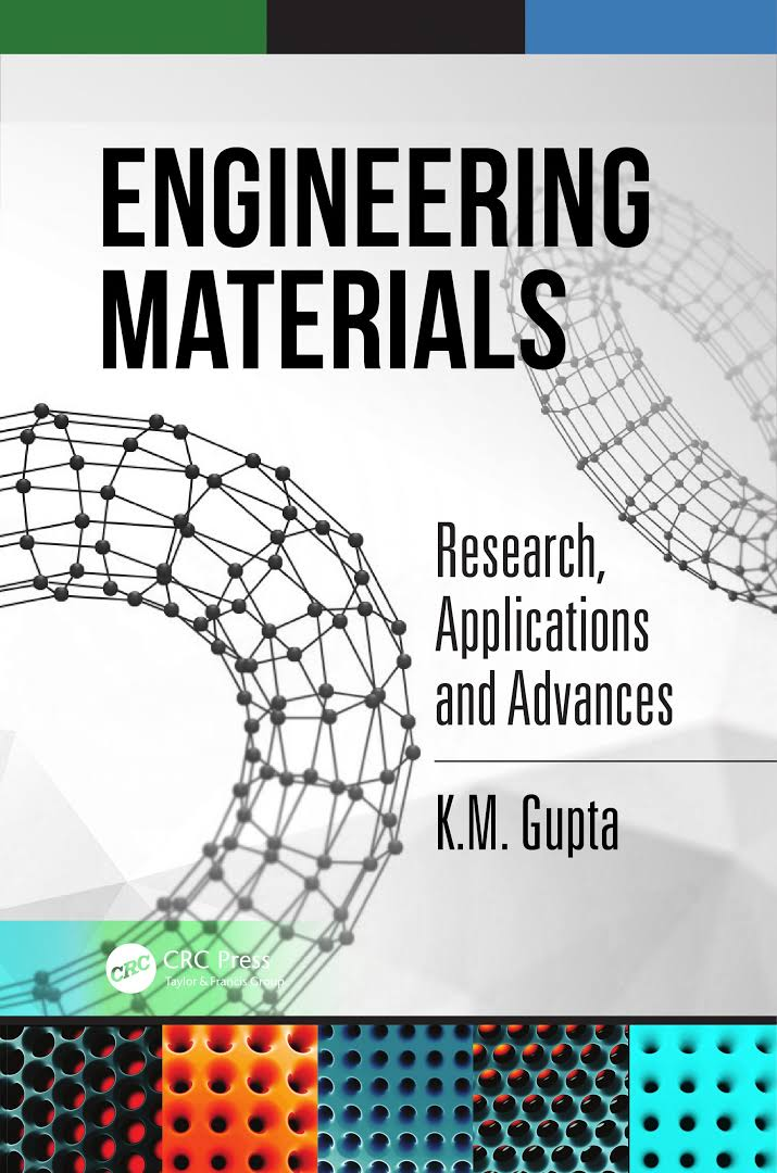Engineering Materials: Research, Applications and Advances By K.M. Gupta