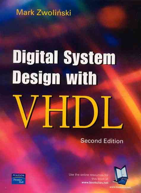 Digital System Design with VHDL By Mark Zwolinski