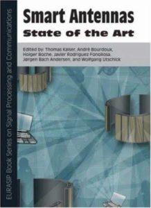 Smart Antennas - State of the Art By Thomas Kaiser, Andre Bourdoux, Holger Boche