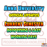 Anna University Current Semester Reopening date and Last working date