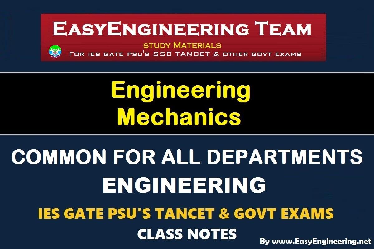 EasyEngineering Team Engineering Mechanics GATE IES TANCET & GOVT Exams Handwritten Classroom Notes