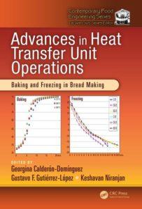 Advances in Heat Transfer Unit Operations: Baking and Freezing in Bread Making By Georgina Calderon-Dominguez, Gustavo F. Gutierrez-Lopez, Keshavan Niranjan