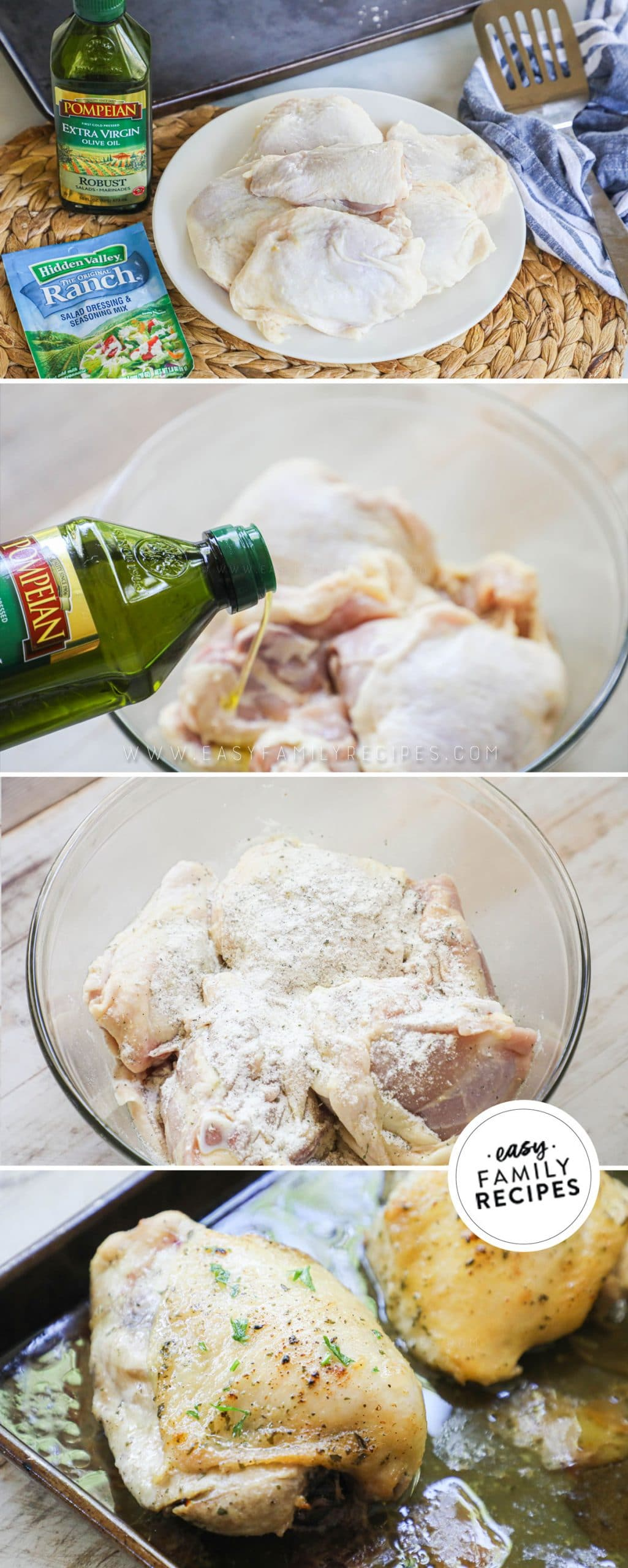 Process photos for how to make ranch baked chicken thighs. 1. Place bone in chicken thighs in a bowl. 2. Add olive oil. 3. add hidden valley ranch seasoning mix and toss. 4. Arrange on a baking sheet and roast in the oven until crispy and cooked through.