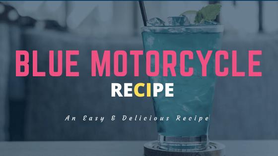 Best Blue Motorcycle Recipe