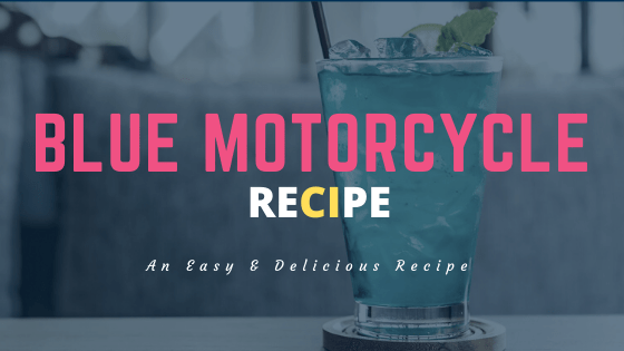 Best Blue Motorcycle Recipe