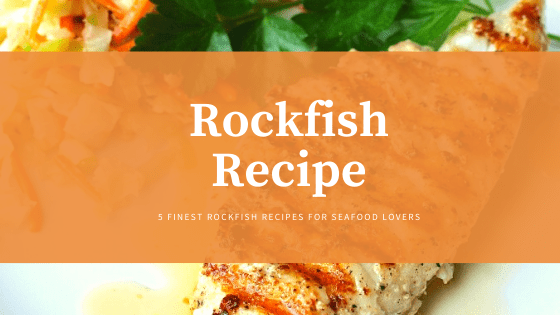 The Finest Rockfish Recipes