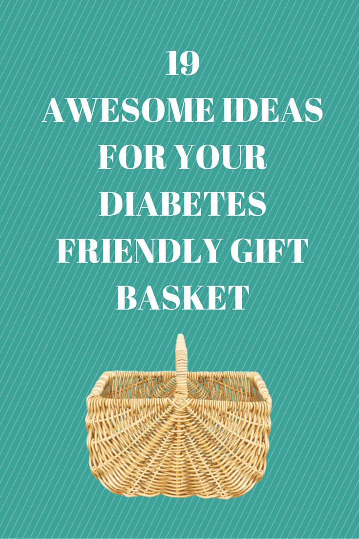 19 awesome ideas for your diabetesfriendly gift basket  EasyHealth Living