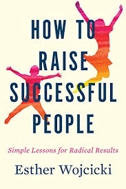 How to Raise Successful people book I read recently