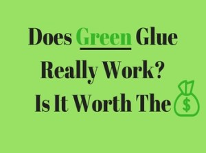 Does Green Glue Really Work
