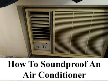 How To Soundproof An Air Conditioner: The Ultimate Guide