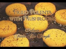 Fried Polenta with Mushrooms - Italian Recipe for Fritta Con Funghi (VIDEO)