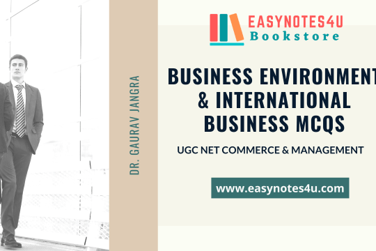 Business Environment and International Business MCQs for UGC NET Commerce and Management