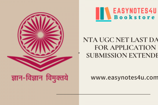 NTA Extended the last date for Application submission Deadline for UGC NET Exam 2020