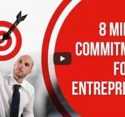 Entrepreneur 8 Mindset Commitments