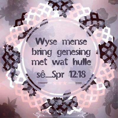 Wyse woorde bring genesing