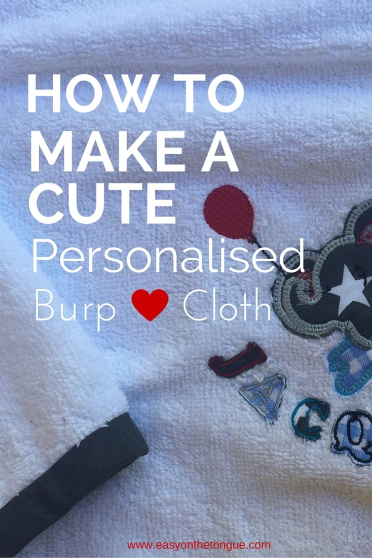 How to make a cute personalised burp cloth white Pinterest How to make a cute personalised burp cloth with a cloth bias