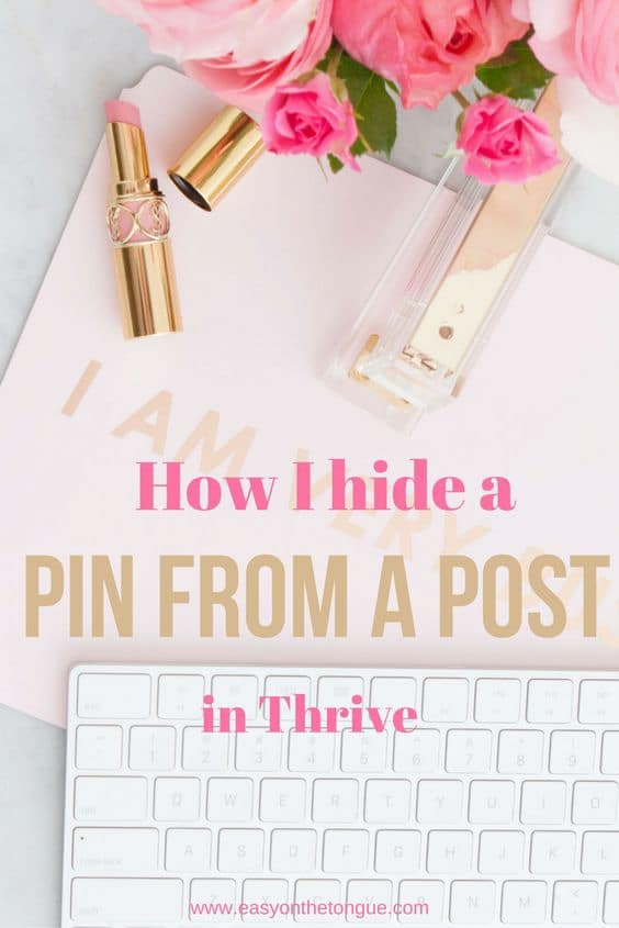 How I hide an image from my post How to prevent an image from being pinned in Thrive