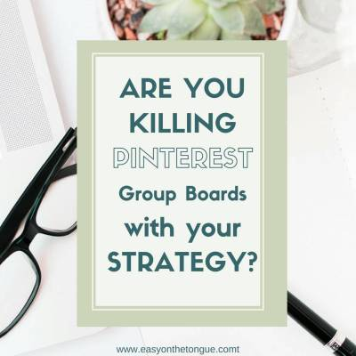 Are you Killing Pinterest Group Boards with your Strategy?