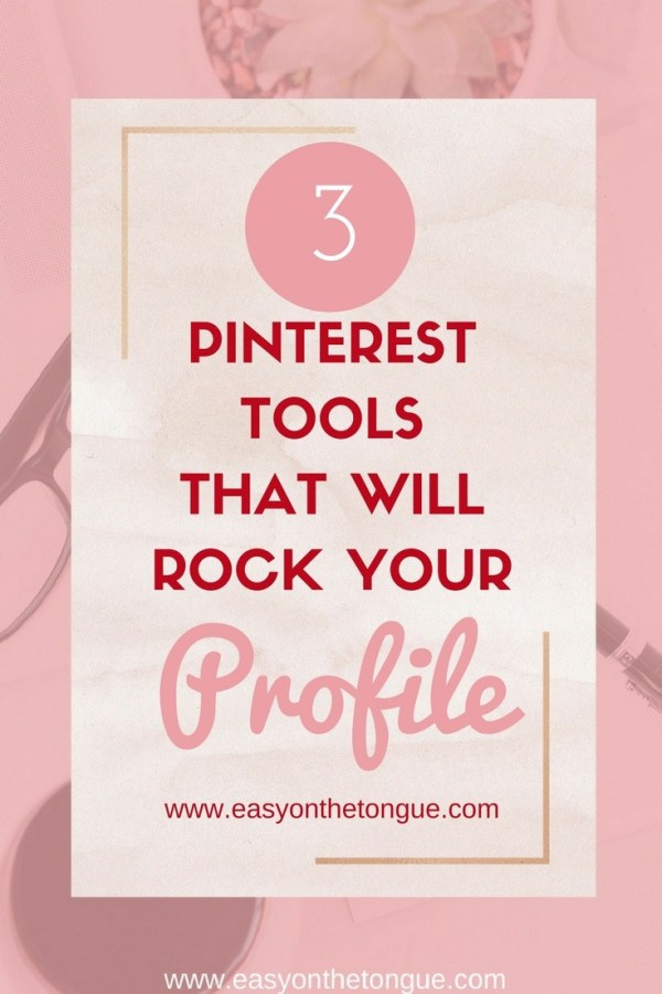 3 Free Pinterest tools that will rock your profile www.easyonthetongue.com3 free pinterest tools will rock profile 3 Free Pinterest tools that will rock your profile