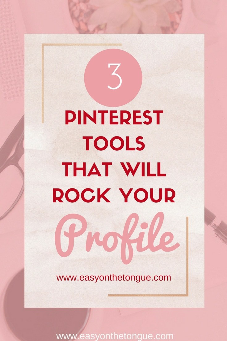 3 Free Pinterest tools that will rock your profile www.easyonthetongue.com3 free pinterest tools will rock profile Creatives – why you need to join niche group boards