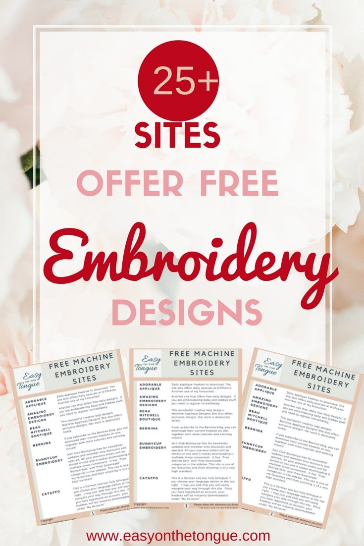 25 Embroidery Sites offering free designs listed here downloadable pdf. www.easyonthetongue.com15 sites offer free embroidery designs 15 Sites that offer Free Embroidery Designs