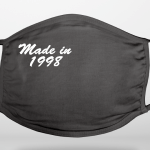 Made In Face Covering (Add Your Own Year)