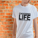 Choosing Life Since (Add Your Year)