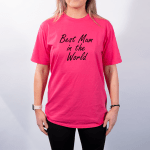 Best Mum In The World – Premium T-Shirt or Hoodie