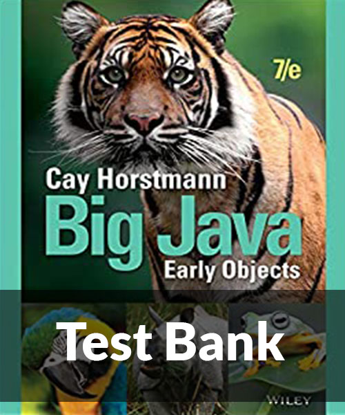 Big Java Early Objects 7th Edition Test Bank By Horstmann