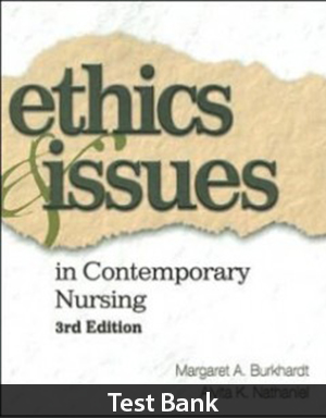 Ethics and Issues in Contemporary Nursing 3rd Edition Test Bank By Burkhardt