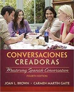 Conversaciones Creadoras 4th Edition Test Bank By Brown