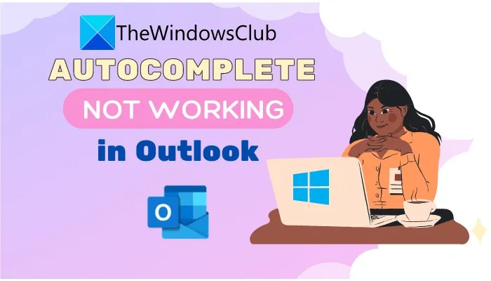 Autocomplete not working in Outlook